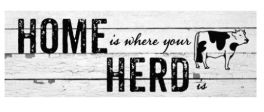 Home Is Where Your Herd Is Signature Sign