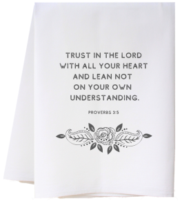 Trust In The Lord Flour Sack Towel