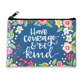 Have Courage Zippered Coin Purse