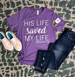 His Life Saved My Life Tee